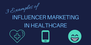 Influencer Marketing in Healthcare